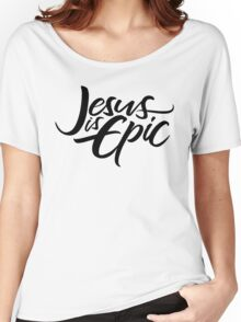 Jesus is Epic Brush Lettering - Calligraphy - Christian - Religious - Black on White Women's Relaxed Fit T-Shirt