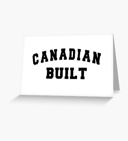 Canadian Built Greeting Card