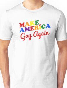 Make America Gay Again Unisex T-Shirt