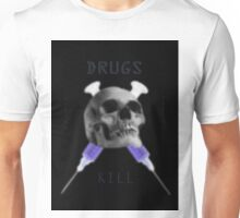 Drugs Kill Unisex T-Shirt
