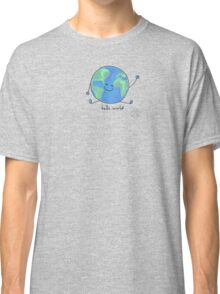 Hello world! Classic T-Shirt