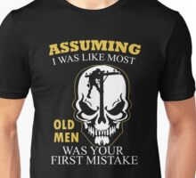 Electrician - Assuming I Was Like Most Old Men Was Your First Mistake T-shirts Unisex T-Shirt