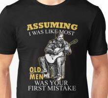 Guitar - Assuming I Was Like Most Old Men Was Your First Mistake T-shirts Unisex T-Shirt