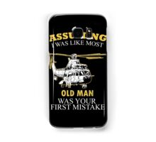 Helicopter - Assuming I Was Like Most Old Men Was Your First Mistake T-shirts Samsung Galaxy Case/Skin