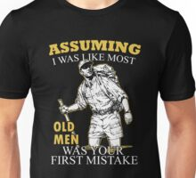 Hiking - Assuming I Was Like Most Old Men Was Your First Mistake T-shirts Unisex T-Shirt
