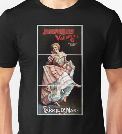 Performing Arts Posters Joseph Hart Vaudeville Co direct from Weber Fields Music Hall New York City 1727 Unisex T-Shirt