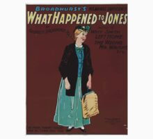 Performing Arts Posters What happened to Jones Broadhursts hilarious sufficiency by George H Broadhurst author of Why Smith left home The wrong Mr Wright 0139 Kids Tee