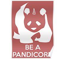 Be A Pandicorn Poster