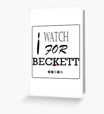 I WATCH FOR BECKETT Greeting Card
