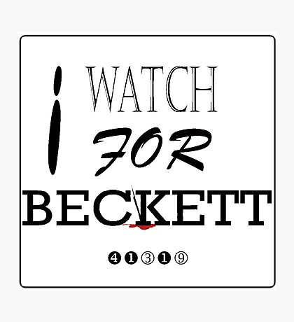 I WATCH FOR BECKETT Photographic Print
