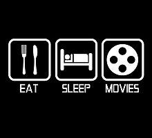 EAT - SLEEP - MOVIES by GeorgioGe