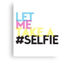 Let me take a selfie ! Canvas Print