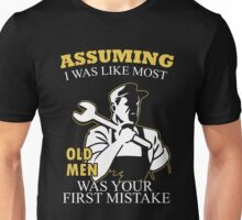 Plumber - Assuming I Was Like Most Old Men Was Your First Mistake T-shirts Unisex T-Shirt