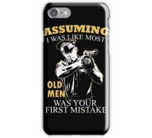 Police - Assuming I Was Like Most Old Men Was Your First Mistake T-shirts iPhone Case/Skin