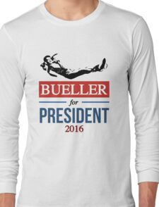 Ferris Bueller for President Long Sleeve T-Shirt
