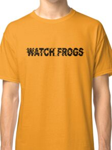Watch_Frogs Classic T-Shirt