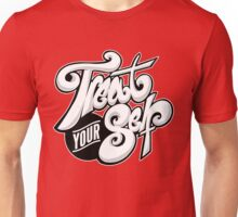 Treat your Self Unisex T-Shirt