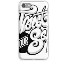 Treat your Self iPhone Case/Skin