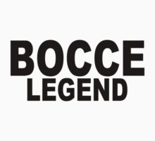 Bocce Ball Legend Tees by redbuble2014