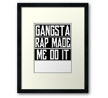GANGSTA RAP Framed Print