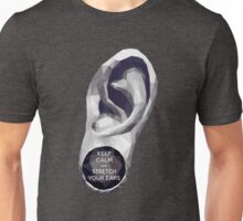 Keep Calm and Stretch Your Ears Unisex T-Shirt