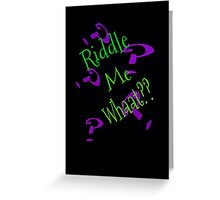 Riddle The Riddle Greeting Card