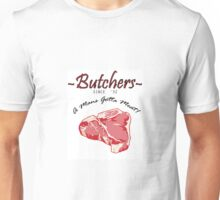 Butchers - A Mans Gotta Eat! Unisex T-Shirt