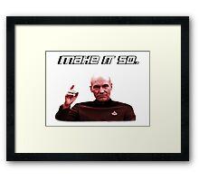 Make it so. Framed Print