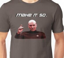 Make it so. Unisex T-Shirt