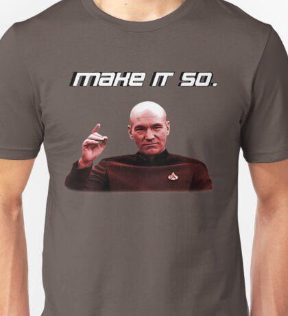 Make it so. Unisex T-Shirt