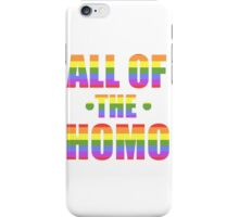 All of the Homo iPhone Case/Skin
