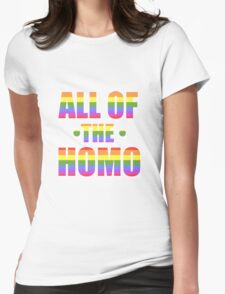 All of the Homo Womens Fitted T-Shirt