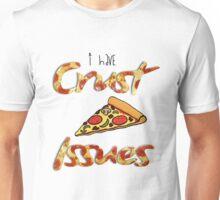 Crust Issues - Part 2 Unisex T-Shirt