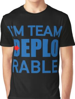 I'M TEAM DEPLORABLE Graphic T-Shirt