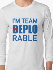 I'M TEAM DEPLORABLE Long Sleeve T-Shirt
