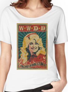 what would dolly do Women's Relaxed Fit T-Shirt