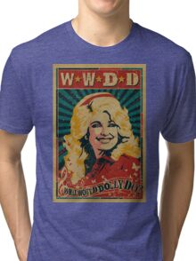what would dolly do Tri-blend T-Shirt