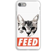 FEED the cat poster iPhone Case/Skin