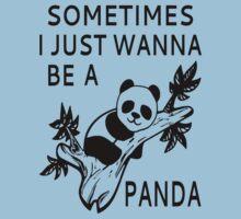 Sometimes I Just Wanna Be A Panda Kids Tee