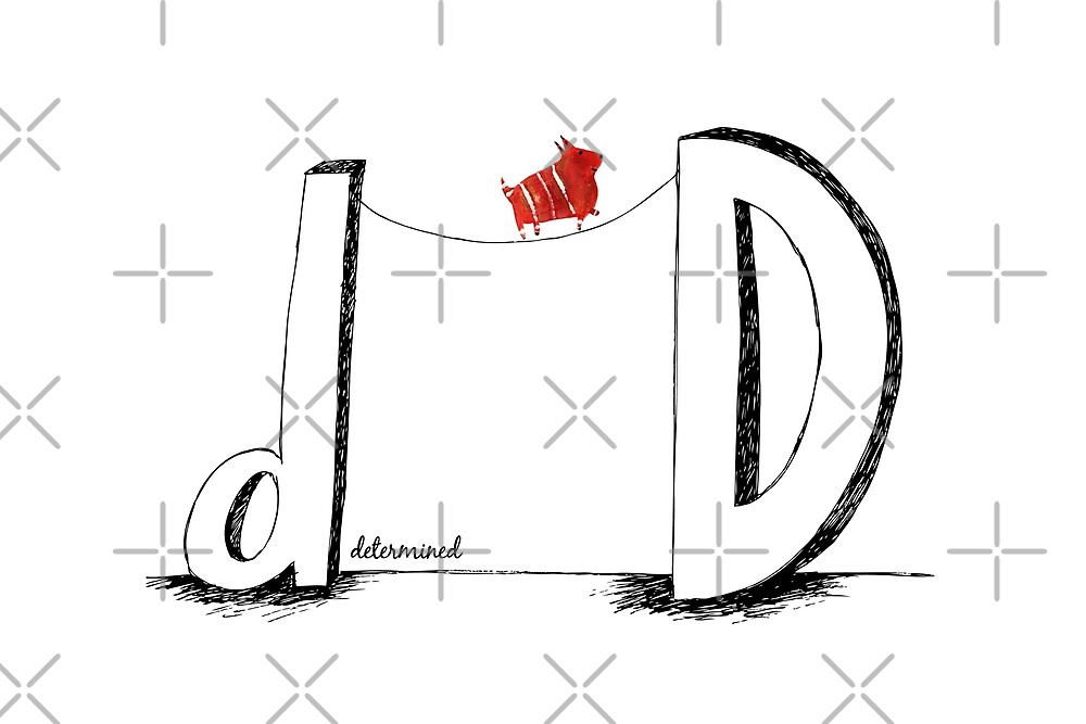 D is for Determined  by Carla Martell