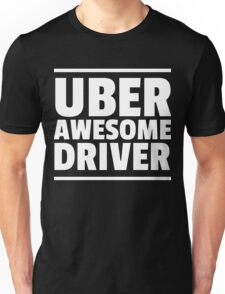 Uber Awesome Driver Unisex T-Shirt