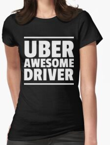 Uber Awesome Driver Womens Fitted T-Shirt