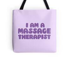 I am a massage therapist Tote Bag