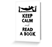 KEEP CALM AND READ A BOOK Greeting Card