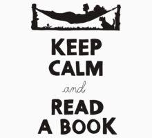 KEEP CALM AND READ A BOOK by strangebird2014