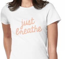 just breathe Womens Fitted T-Shirt