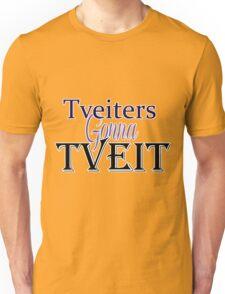 Tveiters Gonna Tveit Unisex T-Shirt