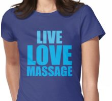 LIVE LOVE MASSAGE Womens Fitted T-Shirt