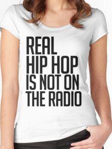 Real hip hop is NOT on the radio Women's Fitted Scoop T-Shirt