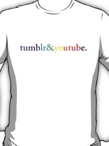 tumblr&youtube. T-Shirt